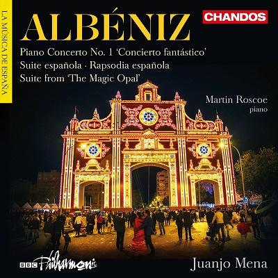マーティン・ロスコー/Albeniz: Piano Concerto No.1, Suite Espanola, Rapsodia Espanola, etc [CHAN10897]