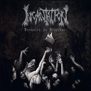 Incantation (Metal)/Vanquish In Vengeance [POSH192]