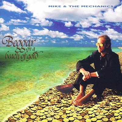 Mike &The Mechanics/Beggar On A Beach Of Gold[5053826672]
