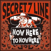 SECRET 7 LINE/NOW HERE TO NOWHERE[EKRM-1216]