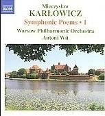 アントニー・ヴィット/Karlowicz:  Symphonic Poems Vol.1 -Stanislaw and Anna Oswiecimowie Op.12, Lithuanian Rhapsody Op.11, Episode at a Masquerade Op.14 (11/13-16,30/2006) / Antoni Wit(cond), Warsaw PO[8570452]