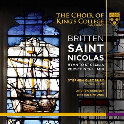 アンドルー・ケネディ/Britten: Saint Nicolas Op.42, Hymn to St Cecilia Op.27, Rejoice in the Lamb Op.30 [CD+SACD Hybrid][KGS0003]