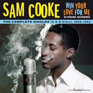 Sam Cooke/Win Your Love For Me: The Complete Singles 1956-1962 A &B Sides[600894]