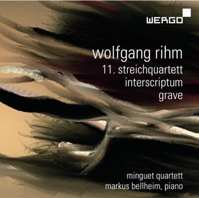ミンゲ弦楽四重奏団/W.Rihm: String Quartet No.11, Interscriptum, Grave[WER6756]