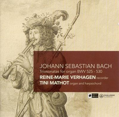 レイネ=マリー・フェルハーヘン/J.S.バッハ: オルガンのためのトリオ・ソナタ BWV525-530(リコーダーとオルガン、チェンバロのための版)[CC72314]