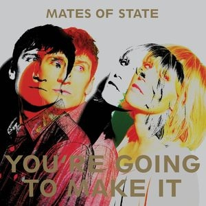 Mates Of State/You're Going to Make It[BARS1552]
