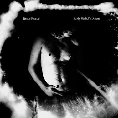 Trevor Sensor/Andy Warhol's Dream[JAG283]