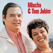 Miucha & Tom Jobim (Essential Brazil 2014)