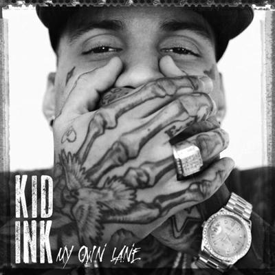 Kid Ink/My Own Lane[88883734972]