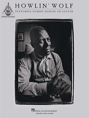 ハウリン・ウルフ フィーチャリング・ヒューバート・サムリン Guitar Score Selection 中級 Book
