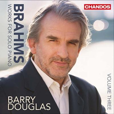 バリー・ダグラス/Brahms: Works for Solo Piano Vol.3[CHAN10833]