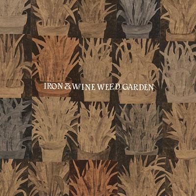Iron &Wine/Weed Garden[SPCD1255]