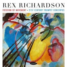 Rex Richardson/Freedom Of Movement: 21st Century Trumpet Concert[DCD724]