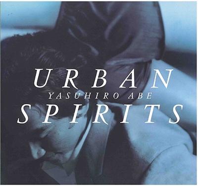 安部恭弘/URBAN SPIRITS +1 [PROT-1139]