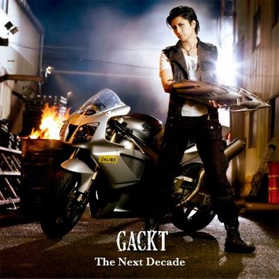 GACKT/The Next Decade[AVCA-29372]