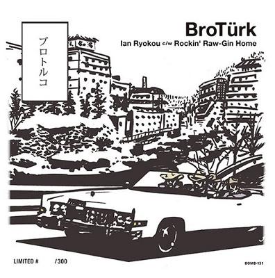 BROTURK/IAN-RYOKOU / ROCKIN' RAW-JIN HOME<限定盤>[BOMB131]