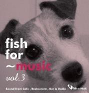 "fish for~music vol.3 ""Sound from Cafe, Restaurant, Bar&Radio""<タワーレコード限定>"