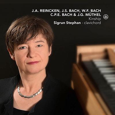 シグルン・ステファン/Kinship - J.A.Reincken, J.S.Bach, W.F.Bach, C.P.E.Bach &J.G.Muthel[CC72764]
