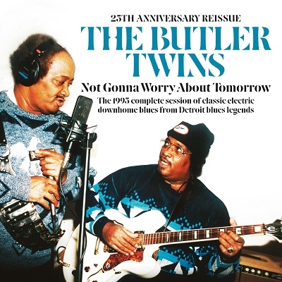 Not Gonna Worry About Tomorrow (25th Anniversary) CD