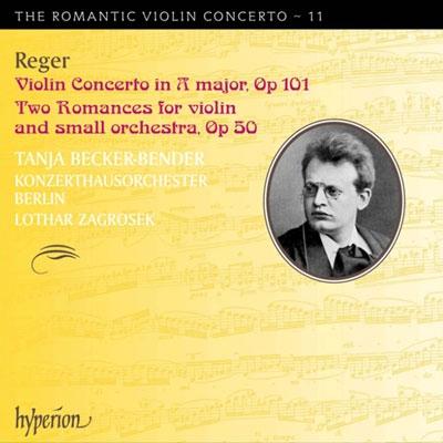 タニヤ・ベッカー=ベンダー/レーガー: ヴァイオリン協奏曲、2つのロマンス Op.50〜ロマンティック・ヴァイオリン・コンチェルト・シリーズ Vol.11[CDA67892]