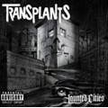 Transplants/Haunted Cities [756794104]