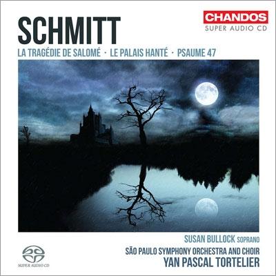 ヤン・パスカル・トルトゥリエ/F.Schmitt: La Tragedie de Salome Op.50, Le Palais Hante Op.49, Psaume No.47 Op.38[CHSA5090]