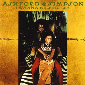 Ashford & Simpson/I Wanna Be Selfish [WUND27892]