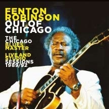 Out Of Chicago: The Chicago Blues Master Live & Studio Sessions 1989/92 CD
