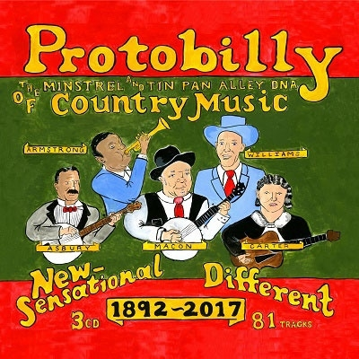 Protobilly: The Minstrel And Tin Pan Alley DNA Of Country Music 1892-2017 CD