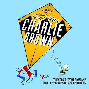 Eric Svejcar/Mark Verdino/Adam Wolfe/You're A Good Man Charlie Brown: The York Theatre Company 2016 Off-Broadway Cast Recording[BROY5082]