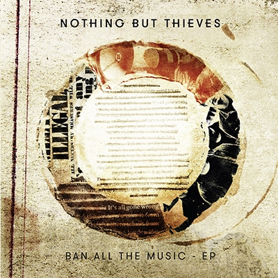 Nothing But Thieves/Ban All The Music EP<タワーレコード限定>[88875121232]