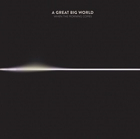 A Great Big World/When The Morning Comes[88875138782]