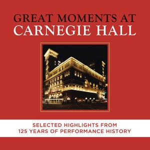 Great Moments at Carnegie Hall - Selected Highlights[88985304202]