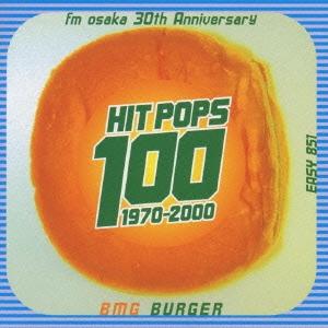 fm osaka 30th Anniversary HIT POPS 100 ~BMG BURGER~