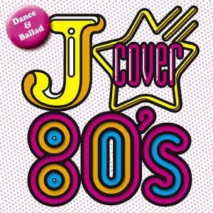 J-COVER 80's ダンス & バラード