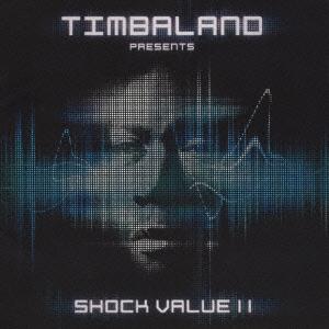 Timbaland/ティンバランド・プレゼンツ・ショック・ヴァリューII [UICS-1201]