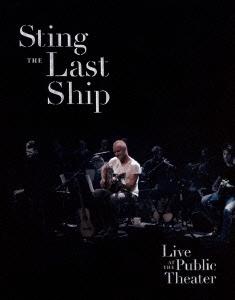 Sting/ザ・ラスト・シップ~ライヴ・アット・ザ・パブリック・シアター [UIXA-1001]