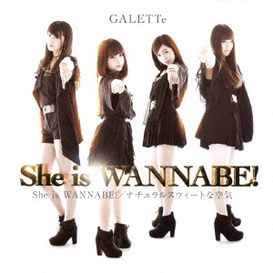 GALETTe/She is WANNABE! TYPE-A[GALF-5]