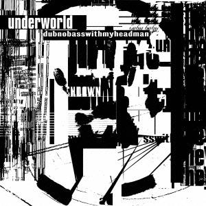 Underworld/ダブノーベースウィズマイヘッドマン [UICY-25427]