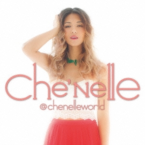 Che'Nelle/シェネル・ワールド<通常盤>[UICV-1046]