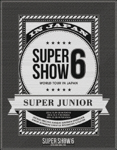 SUPER JUNIOR WORLD TOUR SUPER SHOW6 IN JAPAN<初回生産盤> Blu-ray Disc
