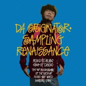 Da Originater ~Sampling Renaissance (mixed by MURO)