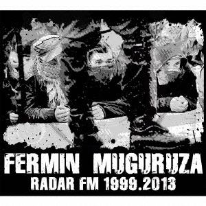 Fermin Muguruza/ラダール・エフェエメ 1999.2013[JAIP-2505]