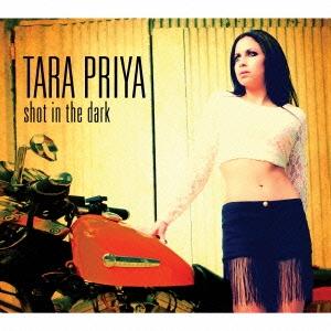 Tara Priya/ショット・イン・ザ・ダーク[PCD-93787]