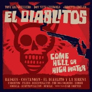 Tony Guerrero &El Diablitos/COME HELL OR HIGH WATER[DDCB-12535]