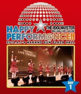 THE IDOLM@STER MILLION LIVE! 1stLIVE HAPPY☆PERFORM@NCE!! DAY1 Blu-ray Disc