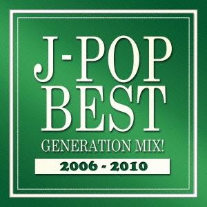 J-POP BEST GENERATION MIX! 2006-2010[VIGR-0041]