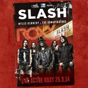 Slash/スラッシュ feat.マイルス・ケネディ&ザ・コンスピレイターズ ライヴ・アット・ザ・ロキシー 2014 [GQCS-90006]