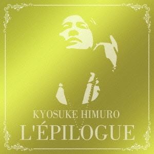 氷室京介/L'EPILOGUE [WPCL-12342]