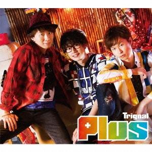 Trignal/Plus [CD+DVD] [LACA-35564]
